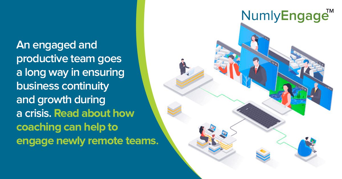 Keeping Your (Newly Remote) Team Engaged with Coaching